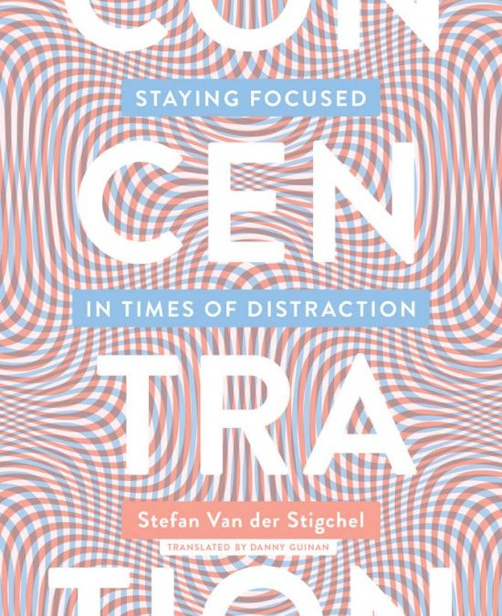 Staying Focused in Times of Distraction