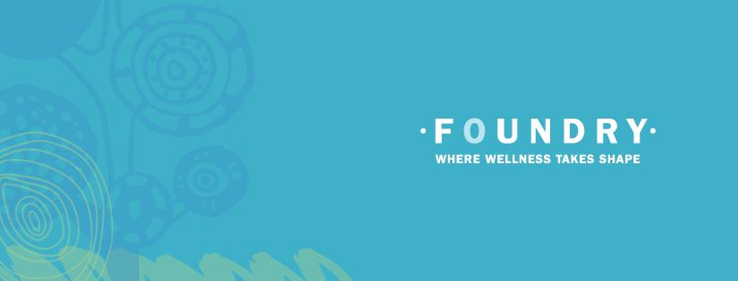 FOUNDRY: A focus on wellness